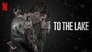Hacia El Lago una serie de Netflix que está sorprendiendo